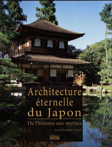 L Architecture éternelle du Japon de Jean-Sébastien CLUZEL (14 novembre 2008) Relié