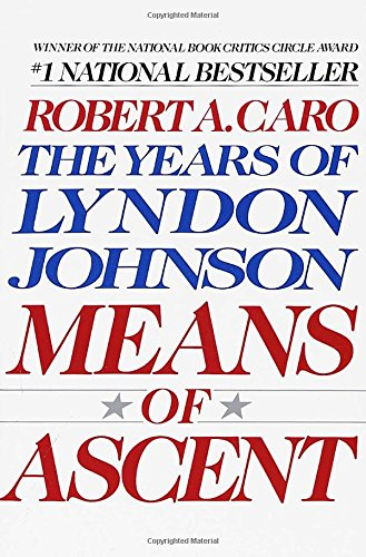 Means of Ascent: The Years of Lyndon Johnson II (The Years of Lyndon Johnson, Vol 2) por Robert A. Caro