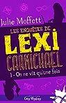 Les enquêtes de Lexi Carmichael, tome 1 : On ne vit qu'une fois par Moffett