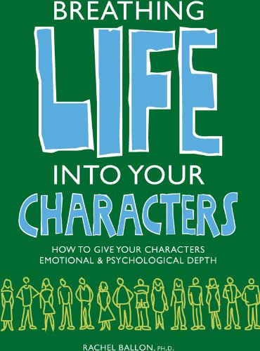 Breathing Life Into Your Characters: How to Give Your Characters Emotional and Psychological Depth (English Edition)