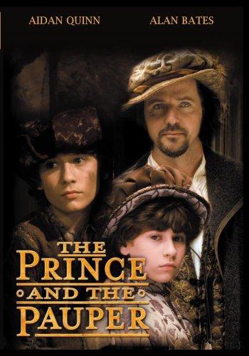 Prince and the Pauper by Alan Bates; Aidan Quinn; Jonathan Timmins; Robert Timmins; Jonathan Hyde ; Tim Potter ; Ian Redford