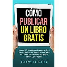 """Triunfa con tu libro - Cómo publicar un libro """"GRATIS"""": Escribe, publica y vende con éxito tus libros (de Word a Kindle) (How to self-publish books on Amazon Kindle)"""