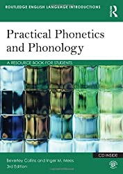 Practical Phonetics and Phonology: A Resource Book for Students (Routledge English Language Introductions (Paperback))