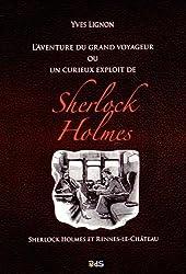 L'aventure du grand voyageur ou un curieux exploit de Sherlock Holmes : Sherlock Holmes et Rennes-le-Château