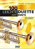 100 leichte Duette für 2 Trompeten: Notenbuch für 2 Trompeten - Franz Kanefzky