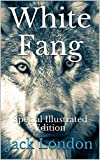 White Fang: Special Illustrated Edition (English Edition)