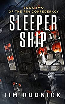 Sleeper Ship (THE RIM CONFEDERACY Book 2) by [Rudnick, Jim]