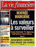 VIE FINANCIERE LA VIE FRANCAISE (LA) [No 2986] du 30/08/2002 - RENTREE BOURSIERE - LES VALEURS A SURVEILLER - ASSURANCES SCOLAIRES - BIEN CHOISIR SON CONTRAT - LES MARCHES UN AN APRES LES ATTENTATS - MICHELIN - LA CONFIANCE REGNE - 2 EXPERTS JUGENT ALCATEL - LA COTE ENRICHIE - ANALYSE DES VALEURS DU SRD...