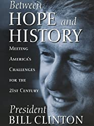 Between Hope and History: Meeting America's Challenges for the 21st Century by Bill Clinton (1996-08-28)