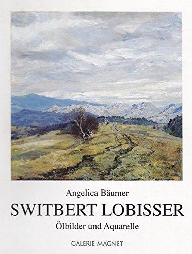 Switbert Lobisser: Ölbilder und Aquarelle (Livre en allemand)