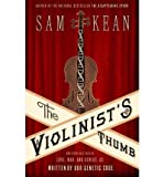 The Violinists Thumb: And Other Lost Tales of Love, War, and Genius, as Written by Our Genetic Code (Hardback) - Common