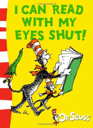 I can read with my eyes shut! (Dr. Seuss - Green Back Book)