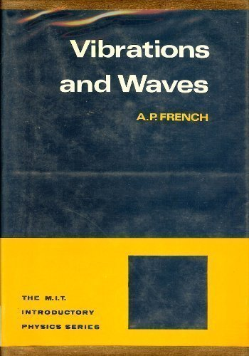 Vibrations and waves (The M.I.T. introductory physics series) by A. P French (1971-11-08)