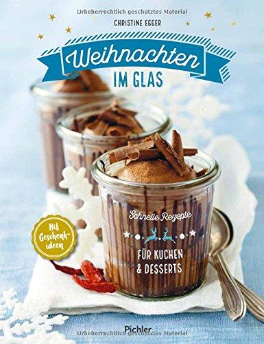 Weihnachten im Glas: Schnelle Rezepte für Kuchen und Desserts