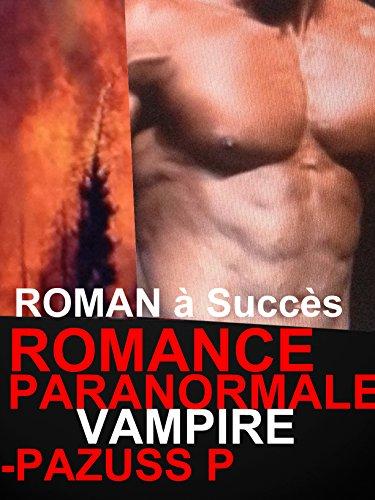 Couverture du livre ROMANCE PARANORMALE VAMPIRE : : ROMANCE VAMPIRE PARANORMALE à Succès