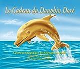 Image de Cadeau du Dauphin Doré (Le) : Exercice énergétique du Balayage en Spirale (L')