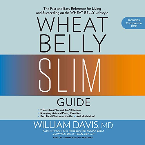 Wheat Belly Slim Guide: The Fast and Easy Reference for Living and Succeeding on the Wheat Belly Lifestyle - Library Edition