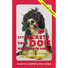 277 Secrets Your Dog Wants You to Know: Doglopedia of Useful and Interesting Information