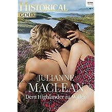 Dem Highlander zu Willen (Historical Gold 305)