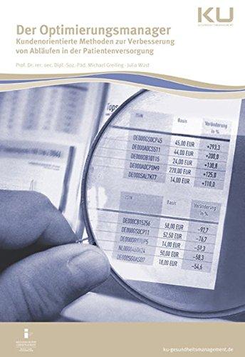 Der Optimierungsmanager: Kundenorientierte Methoden zur Verbesserung von Abläufen in der Patientenversorgung thumbnail