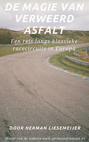 De magie van verweerd asfalt: Een reis langs klassieke racecircuits in Europa (Dutch Edition) por Herman Liesemeijer