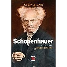 Schopenhauer: E os anos mais selvagens da filosofia (Portuguese Edition)