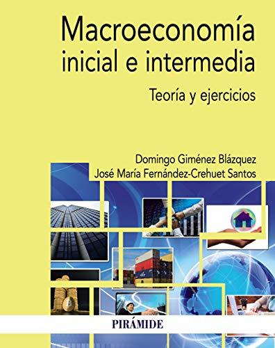 Macroeconomía inicial e intermedia (Economía Y Empresa) por Domingo Giménez Blázquez