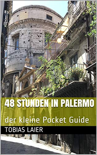 48 Stunden in Palermo: der kleine Pocket Guide