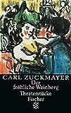 Der fröhliche Weinberg: Theaterstücke 1917-1925 (Carl Zuckmayer, Gesammelte Werke in Einzelbänden (Taschenbuchausgabe))