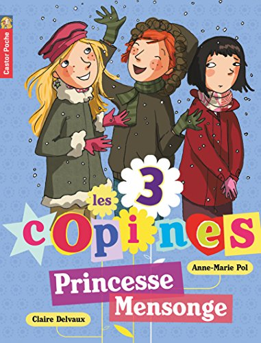 Les 3 copines, Tome 6 : Princesse Mensonge
