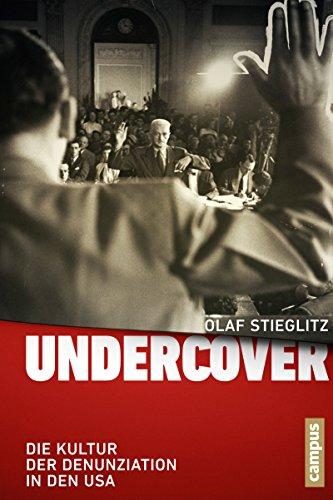 Undercover: Die Kultur der Denunziation in den USA