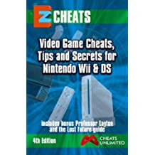 EZ Cheats  For Nintendo Wii & DS: 4th Edition (EZ Cheats Series) (English Edition)