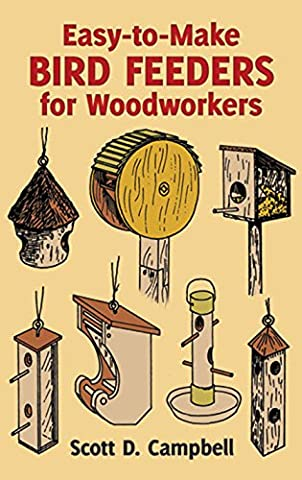 Easy-to-Make Bird Feeders for Woodworkers (Dover