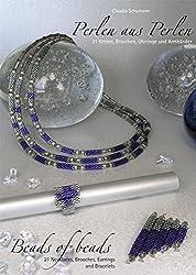 Perlen aus Perlen /Beads of Beads: 21 Ketten, Broschen, Ohrringe und Armbänder /21 Necklaces, Brooches, Earrings and Bracelets