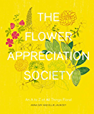 The Flower Appreciation Society: An A to Z of All Things Floral (English Edition)