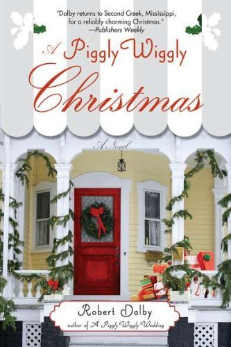 a-piggly-wiggly-christmas-piggly-wiggly-novels-by-robert-dalby-2011-11-01