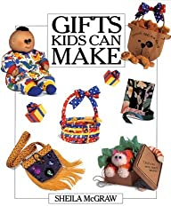 Gifts Kids Can Make by Sheila McGraw (1994-09-01)