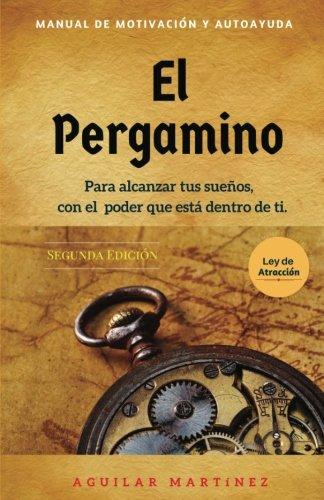 El Pergamino: Manual de Motivación y Autoyuda (Libros de autoayuda - Self Help Books)