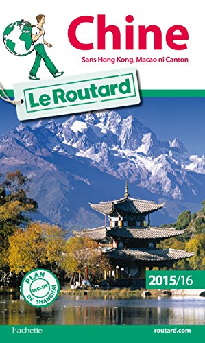 Guide du Routard Chine 2015/2016