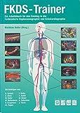FKDS-Trainer: Ein Arbeitsbuch für den Einstieg in die farbkodierte Duplexsonographie & Echokardiographie