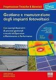 Gestione e manutenzione degli impianti fotovoltaici. Con CD-ROM