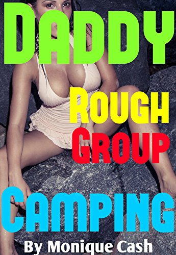 Daddy Rough Group Camping: Forbidden First Time Taboo,Older Men MFM Adventure.