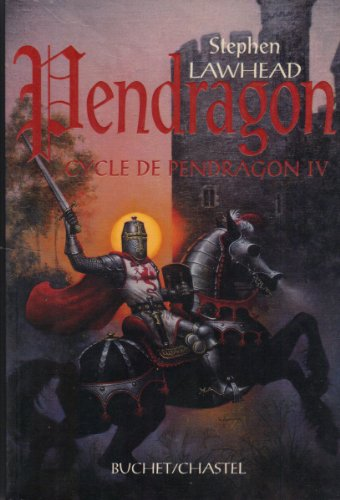 Le cycle de Pendragon, tome 4 : Pendragon