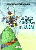 Fiesta Del Sol Y La Luna,La (Infantil)
