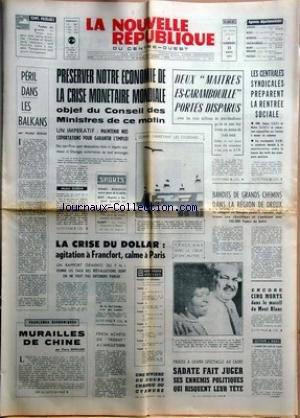 NOUVELLE REPUBLIQUE (LA) [No 8191] du 25/08/1971 - PERIL DANS LES BALKANS PAR DUFAU -PRESERVER NOTRE ECONOMIE DE LA CRISE MONETAIRE MONDIALE -LES SPORTS -LA CRISE DU DOLLAR -MURAILLES DE CHINE PAR BERNARD -PROCES AU CAIRE / SADATE FAIT JUGER SES ENNEMIS POLITIQUES -5 MORTS DANS LE MASSIF DU MONT BLANC -LES CONFLITS SOCIAUX / MM. SEGUY ET MAIRE