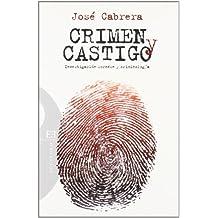 CRIMEN Y CASTIGO. INVESTIGACION FORENSE Y CRIMINOLOGIA (Ensayo, Band 419)
