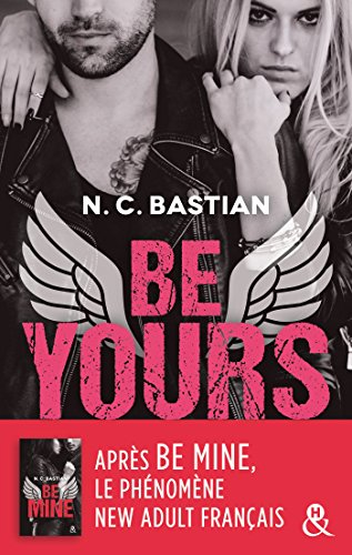 Be Yours : la suite de Be Mine, le phénomène New Adult français (&H)