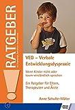 VED - Verbale Entwicklungsdyspraxie: Wenn Kinder nicht oder kaum verständlich sprechen (Ratgeber für Angehörige, Betr