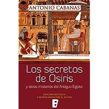 Secretos de Osiris y otros misterios del Antiguo Egipto