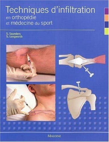 Techniques d'Infiltration En Orthopedie et Medecine Sport by Saunders